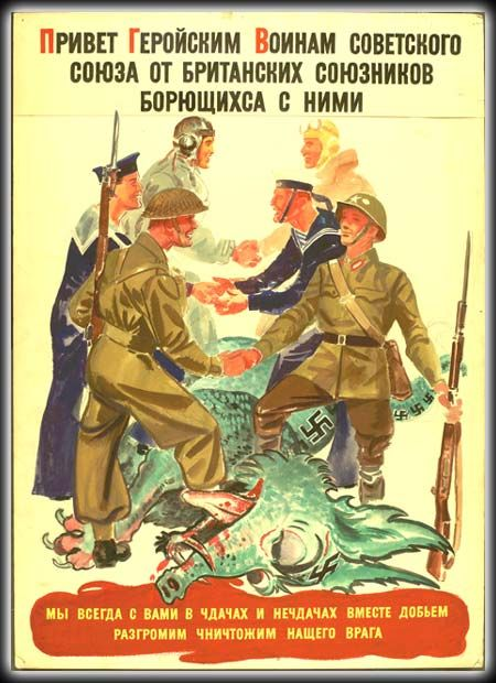 "English poster written in Russian sent to Soviet Troops in Europe. Top Text: ""Hello to heroic warriors of Soviet Unions from British allies fighting together"" Bottom Text: ""We are always together with you in winnings and losses. Together we will..."