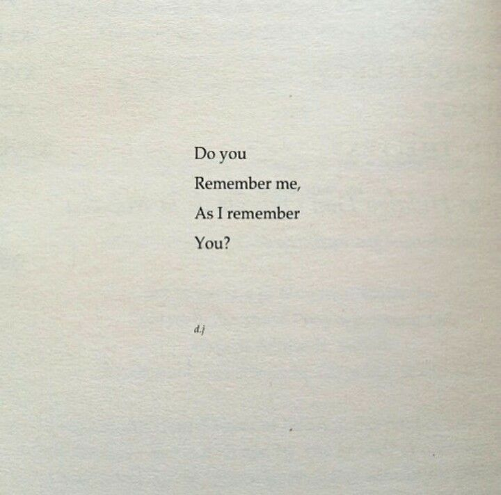do you remember me at all?