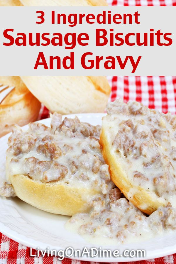 Easy 3 Ingredient Sausage Biscuits And Gravy Recipe - Easy 3 Ingredient Dinner Recipes