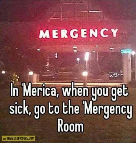 When you get sick in 'Merica…