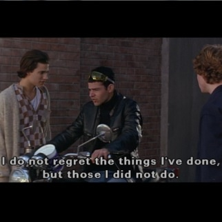 """I do not regret the things ive done, but those i did not do."""" Empire Records"""