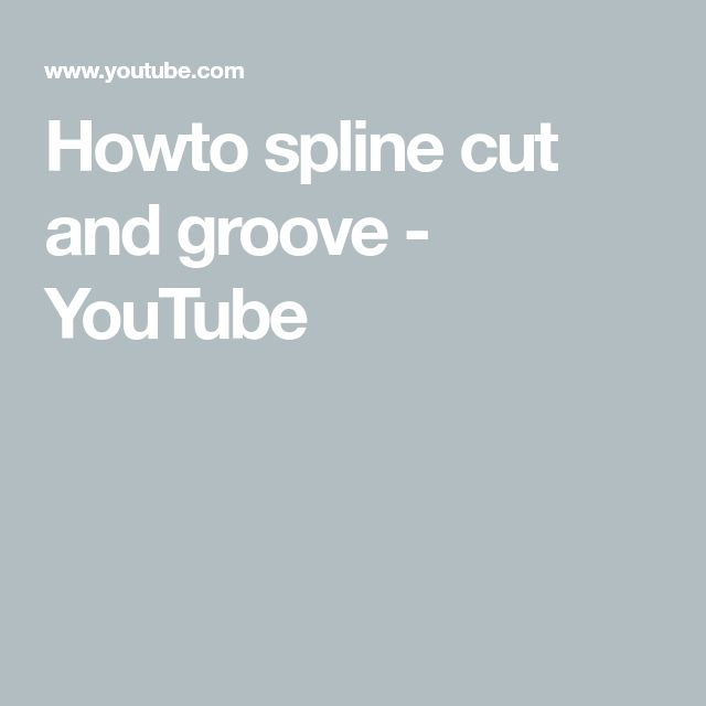 Howto spline cut and groove - YouTube