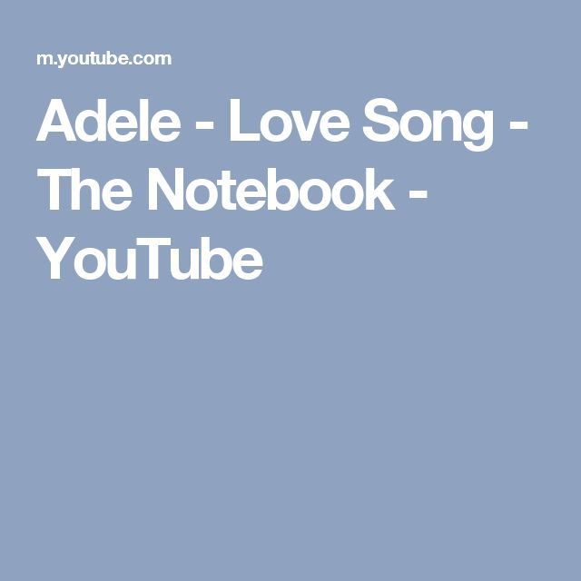 Adele - Love Song - The Notebook - YouTube
