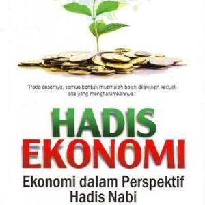 Hadis Ekonomi: Ekonomi dalam Perspektif Hadis Nabi oleh Prof. Dr. H. Idri, M.Ag.