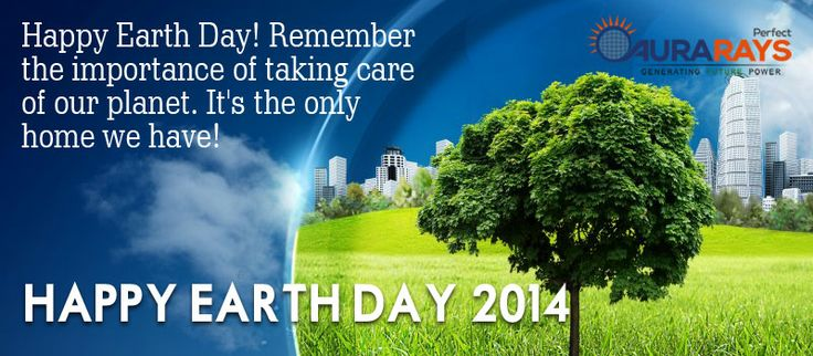 Happy Earth Day - Remember the importance of taking care of our planet. It is the only home we have. www.aurarays.com ‪#‎EarthDay‬ ‪#‎EarthDay2014‬