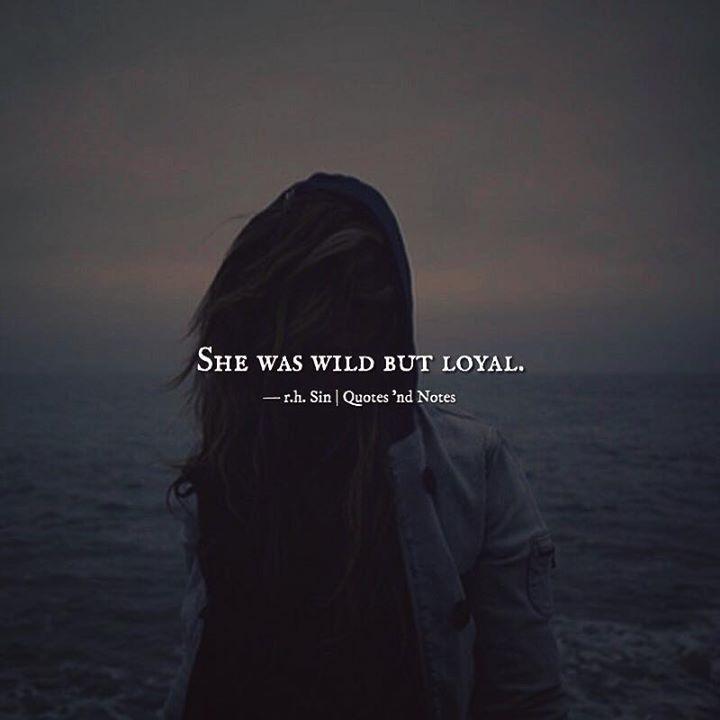 She was wild but loyal.  r.h. Sin via (http://ift.tt/2lRTWcK)