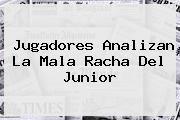 http://tecnoautos.com/wp-content/uploads/imagenes/tendencias/thumbs/jugadores-analizan-la-mala-racha-del-junior.jpg Junior. Jugadores analizan la mala racha del Junior, Enlaces, Imágenes, Videos y Tweets - http://tecnoautos.com/actualidad/junior-jugadores-analizan-la-mala-racha-del-junior/