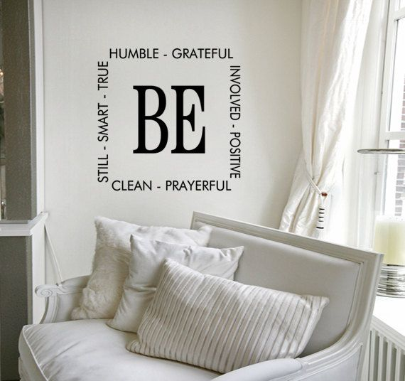 "Vinyl Wall Art Quote  ""Be Humble, Positive, Grateful, Prayerful, Clean, Still, Smart, True and Involved"""