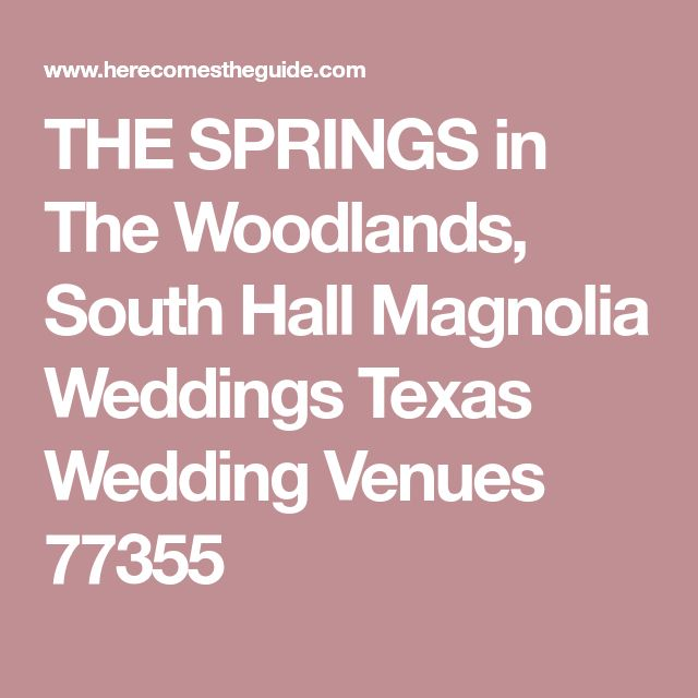 THE SPRINGS in The Woodlands, South Hall Magnolia Weddings Texas Wedding Venues 77355