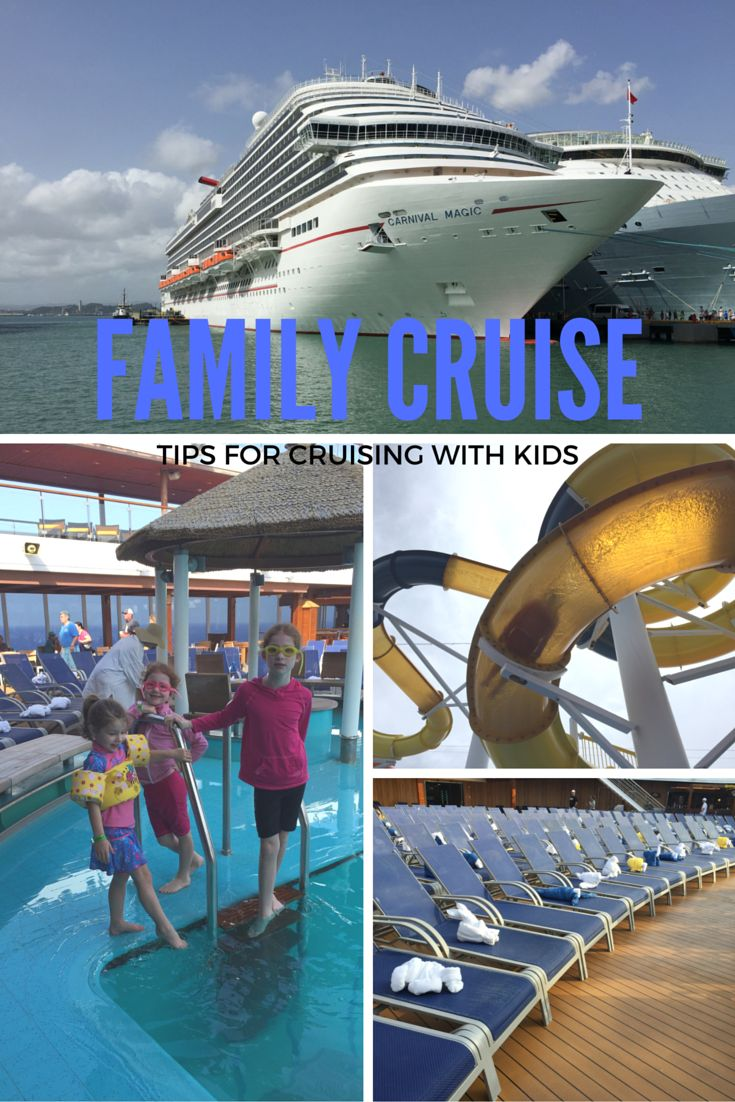 FAMILY CRUISE-tips for cruising with kids; what to bring when cruising with babies and kids, family activities, camps, and more