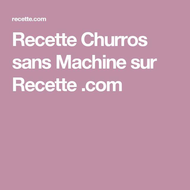 Recette Churros sans Machine sur Recette .com