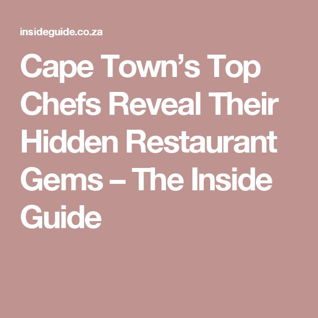 Cape Town's Top Chefs Reveal Their Hidden Restaurant Gems – The Inside Guide