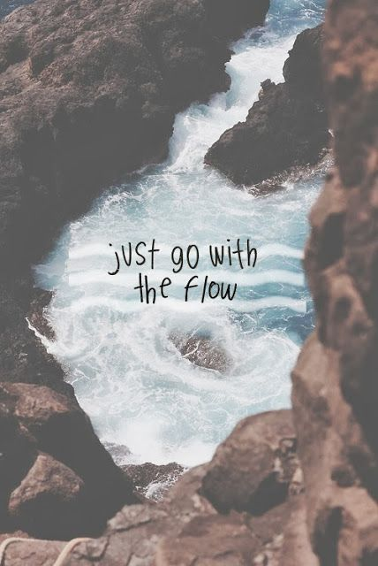 Sometimes you just need to go with the flow.  #quote #lifequote #flow