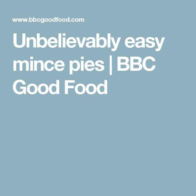 Unbelievably easy mince pies   BBC Good Food
