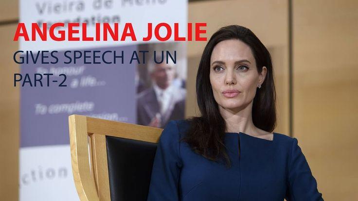 ANGELINA JOLIE GIVES SPEECH AT UN | PART-2