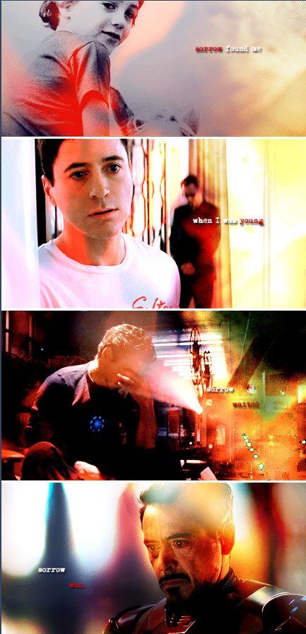 "Sorrow found me when I was young. Sorrow waited. Sorrow won.  (Tony Stark, ""Civil War"")"