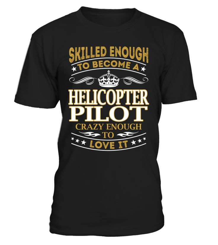 Helicopter Pilot - Skilled Enough To Become #HelicopterPilot