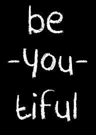 Be-you-tiful | * Spreuken | Quotes | beautiful