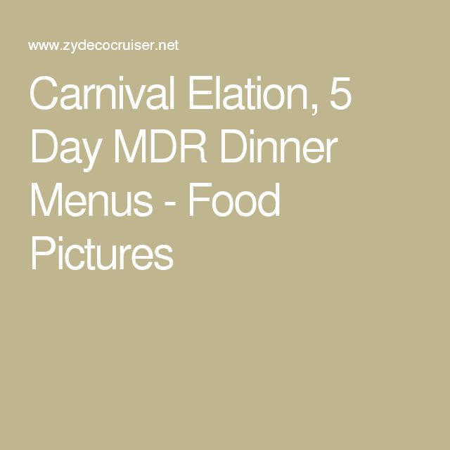 Carnival Elation, 5 Day MDR Dinner Menus - Food Pictures