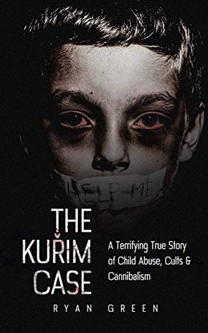 The Kuřim Case: A Terrifying True Story of Child Abuse, Cults & Cannibalism