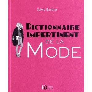 Dictionnaire impertinent de la mode: Amazon.fr: Sylvie Barbier, Isabelle Oziol de Pignol: Livres