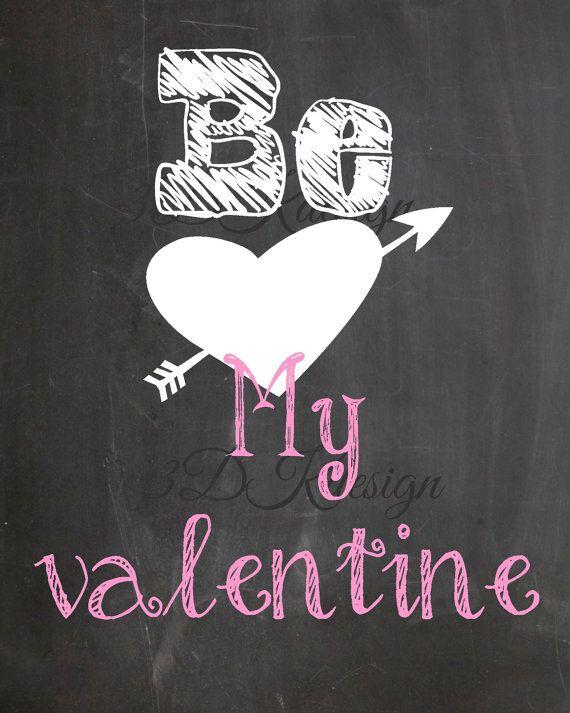 Be My Valentine Chalkboard print by 3dkdesign on Etsy, $3.00. valentine printable