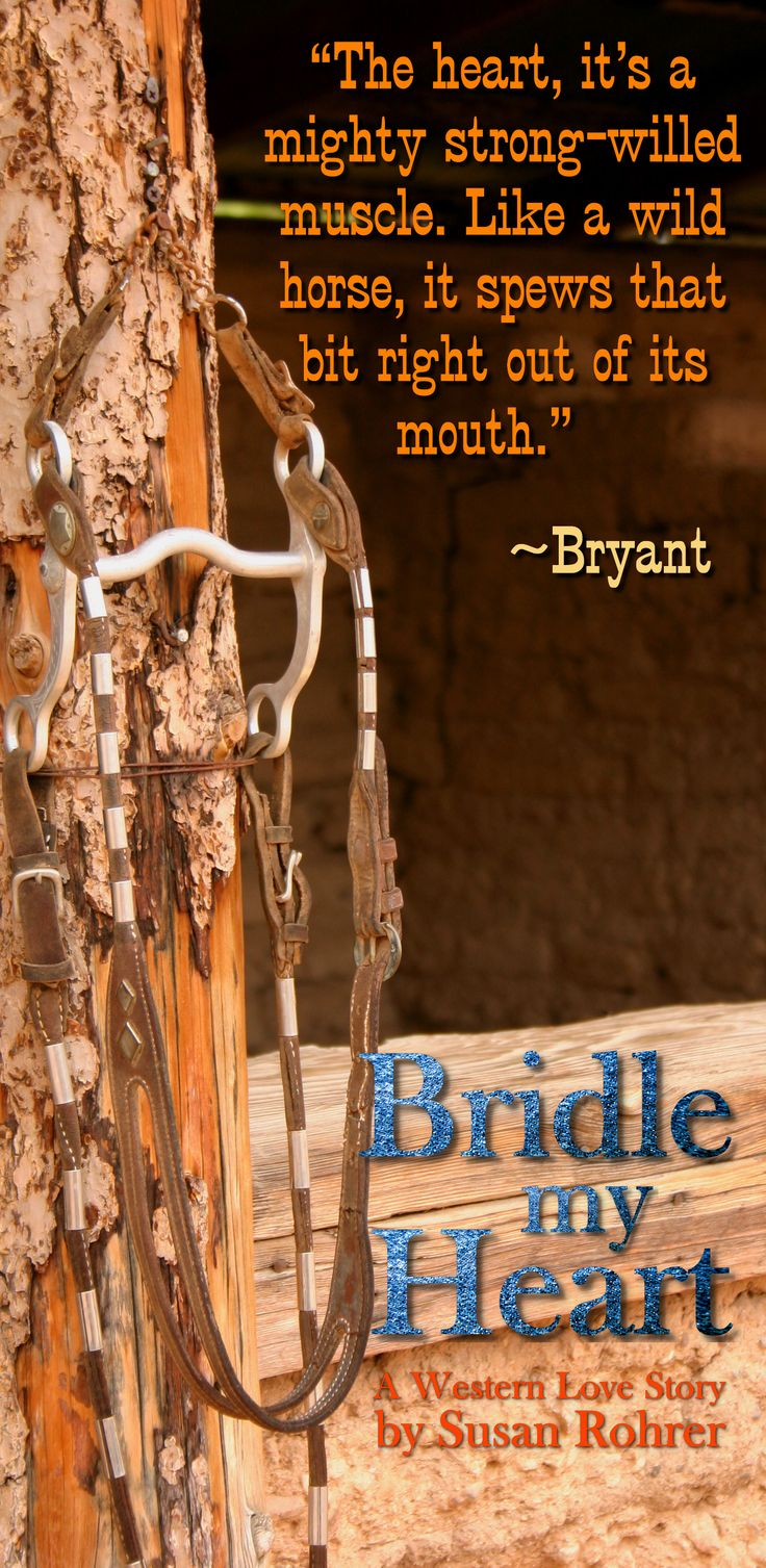 Quote From Bridle My Heart: A Western Love Story (redeeming Romance) By  Susan
