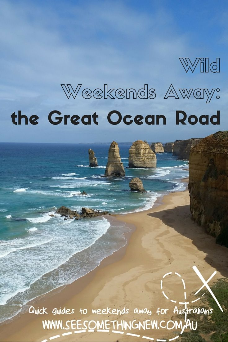 Wild Weekends Away: The Great Ocean Road