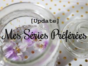 [Update] Mes séries préférées • Hellocoton.fr