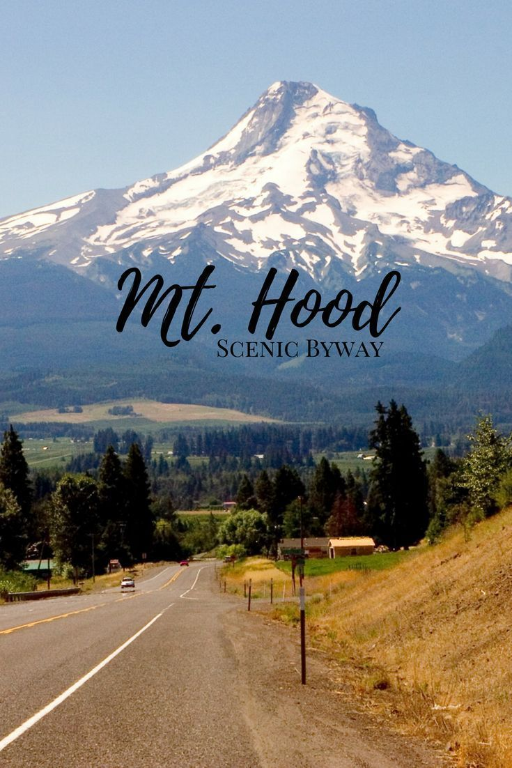 Mt. Hood Scenic Byway is Oregon's quintessential road trip   With appearances by the Columbia River Highway and the Fruit Loop