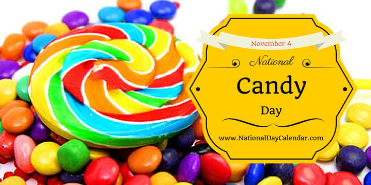 NATIONAL CANDY DAY Enthusiastically each year on November 4, people of all ages celebrate National Candy Day. Candies come in numerous colors, shapes, sizes and varieties and have a long history in...