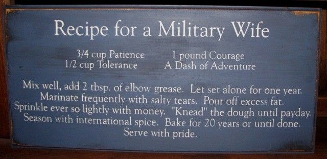 Recipe for a Military WifeMilitary Spouse, Wife Recipe, Army Life, Army Wife, Military Wife, Marines Wife, Military Life, Navy Wife, Marines Corps