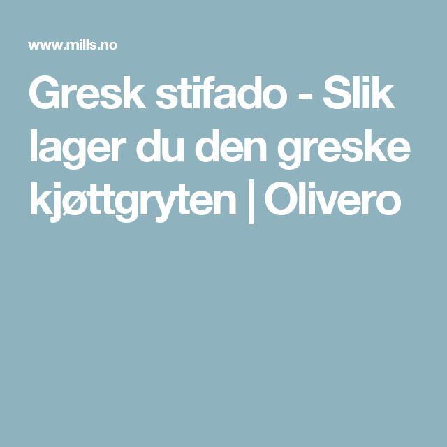 Gresk stifado - Slik lager du den greske kjøttgryten   Olivero
