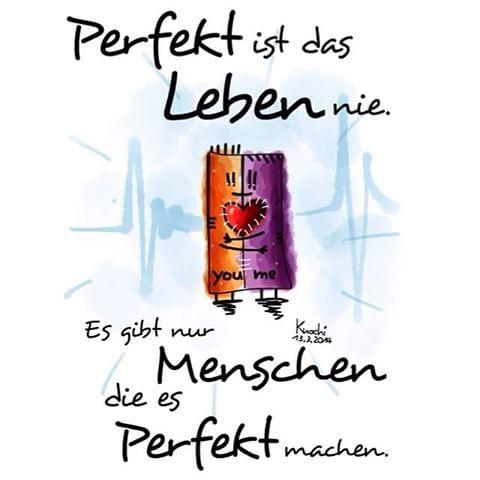 ...Perfekt ist das Leben nie...❤❗