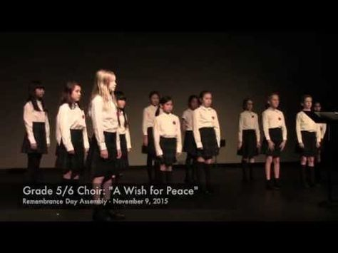 """Gr. 5/6 Choir: """"A Wish for Peace"""" - Remembrance Day Assembly - YouTube"""