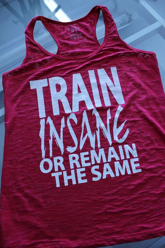 Workout - Burnout Tank - Train Insane Or Remain The Same on Etsy, $23.00