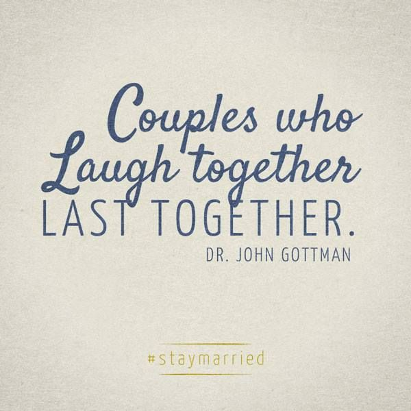 Quotes About Young Marriage: Couples Who Laugh Together Last Together.