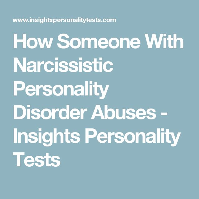 How Someone With Narcissistic Personality Disorder Abuses - Insights Personality Tests