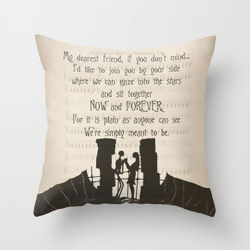 "The Nightmare Before Christmas, Throw Pillow Cover, Jack and Sally ""My dearest friend"" Quote, Jack and Sally, Decorative, Home Decor, Gift  https://www.etsy.com/listing/213915404/the-nightmare-before-christmas-throw"