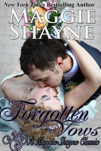 Forgotten Vows (A Maggie Shayne Classic) by Maggie Shayne, http://www.amazon.com/dp/B007WKJ3S6/ref=cm_sw_r_pi_dp_n3zgrb1FDYZE5