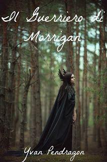 Atelier di una Lettrice Compulsiva: Mini - Recensione Il Guerriero di Morrigan di Yvan...