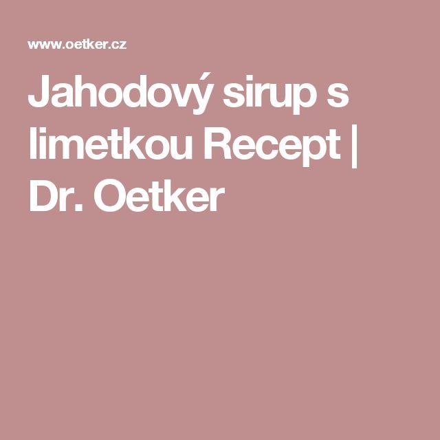 Jahodový sirup s limetkou Recept   Dr. Oetker