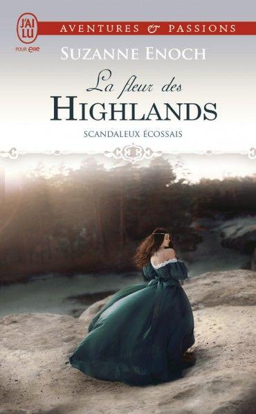 Scandaleux écossais  La fleur des Highlands  Suzanne Enoch