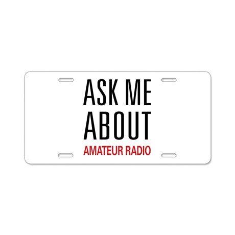 Ask Me About Amateur Radio Aluminum License Plate  #hamradio #amateurradio