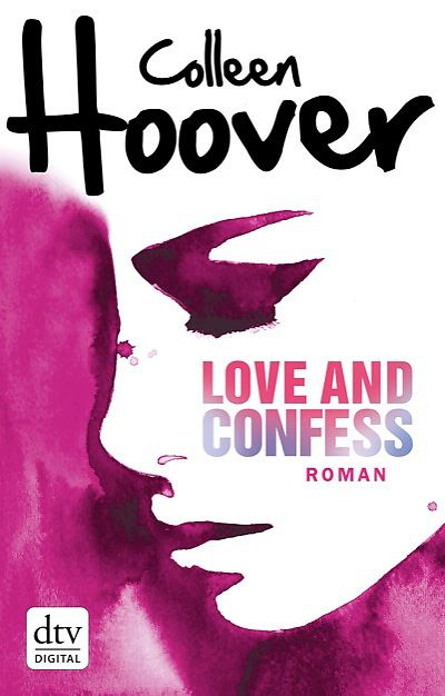 Hoover, Colleen Love and Confess 978-3-423-74012-8 Dtv