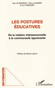 Guy Le Bouëdec et Titoun Lavenier - Les postures éducatives - De la relation interpersonnelle à la communauté apprenante.