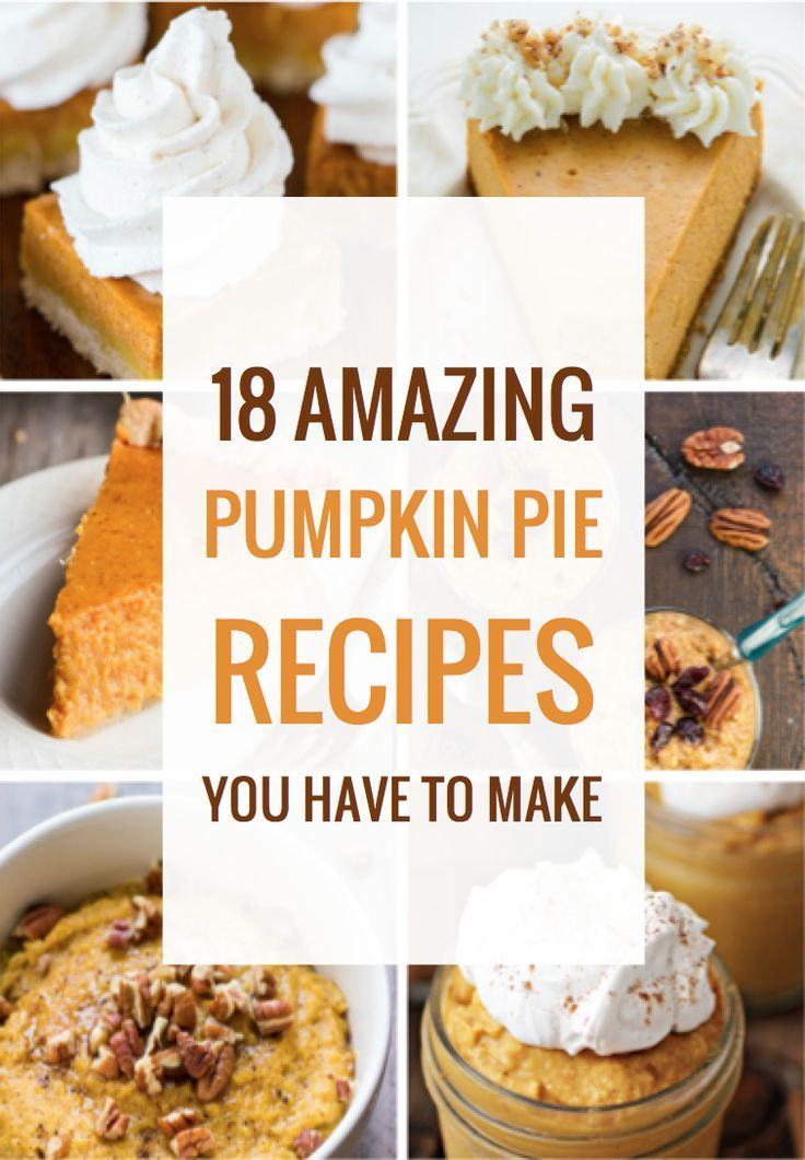 18 Amazing Pumpkin Pie Recipes You Have to Make