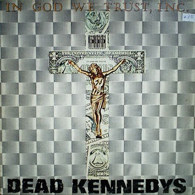 Dead Kennedys  In God We Trust  Inc   1981   Song to Listen To  Kepone    In God We Trust Inc