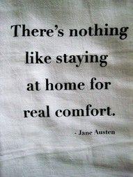 Jane Austen, authorFamilies Quotes, Sweets Home, True Quotes, Real Comforters, So True, Life Mottos, Jane Austen, True Stories
