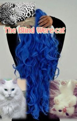 "You should read ""The Blind Were-cat"" on #Wattpad."